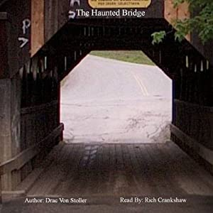 The Haunted Bridge | [Drac Von Stoller]