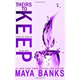 Theirs to Keep (Tangled Hearts Trilogy) ~ Maya Banks