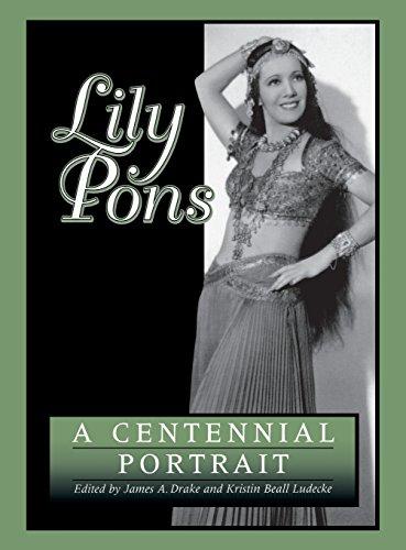 Lily Pons: A Centennial Portrait: A Centennial Biography (Opera biography series)