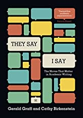 """They Say / I Say"": The Moves That Matter in Academic Writing (Third High School Edition)"