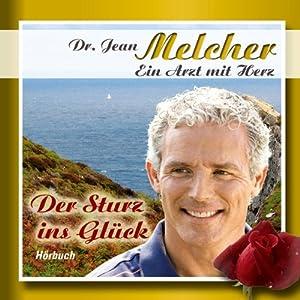 Der Sturz ins Glück (Dr. Jean Melcher 1) Hörbuch