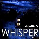 Whisper | Michael Bray