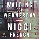 Waiting for Wednesday: A Frieda Klein Mystery (       UNABRIDGED) by Nicci French Narrated by Beth Chalmers
