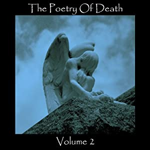 The Poetry of Death, Volume 2 | [Alfred Tennyson, Thomas Hardy, Percy Bysshe Shelley, Edgar Allan Poe]