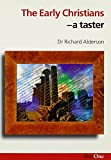 img - for Early Christians - A Taster by Richard Alderson (1997-04-06) book / textbook / text book
