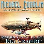 Maiden Voyage of the Rio Grande: Galvanic Century | Michael Coorlim