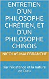img - for Entretien d'un philosophe chr tien, et d'un philosophe chinois: sur l'existence et la nature de Dieu (French Edition) book / textbook / text book