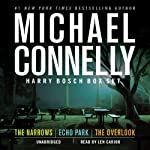 Harry Bosch Box Set: 'The Narrows', 'Echo Park', and 'The Overlook' (       UNABRIDGED) by Michael Connelly Narrated by Len Cariou