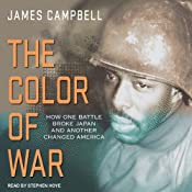 The Color of War: How One Battle Broke Japan and Another Changed America | [James Campbell]