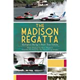 The Madison Regatta: Hydroplane Racing in Small-Town Indiana