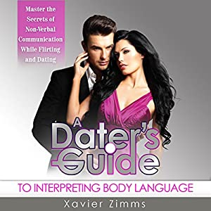 A Dater's Guide to Interpreting Body Language Audiobook
