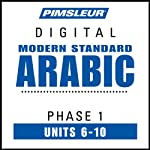 Arabic (Modern Standard) Phase 1, Unit 06-10: Learn to Speak and Understand Modern Standard Arabic with Pimsleur Language Programs | Pimsleur
