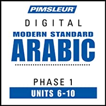 Arabic (Modern Standard) Phase 1, Unit 06-10: Learn to Speak and Understand Modern Standard Arabic with Pimsleur Language Programs  by Pimsleur Narrated by uncredited