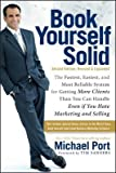 img - for Book Yourself Solid( The Fastest Easiest and Most Reliable System for Getting More Clients Than You Can Handle Even If You Hate Marketing)[BK YOURSELF SOLID REV/E][Paperback] book / textbook / text book