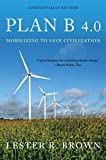 img - for Plan B 4.0: Mobilizing to Save Civilization (Substantially Revised) book / textbook / text book