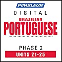 Port (Braz) Phase 2, Unit 21-25: Learn to Speak and Understand Portuguese (Brazilian) with Pimsleur Language Programs Audiobook by  Pimsleur Narrated by  Pimsleur