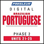 Port (Braz) Phase 2, Unit 21-25: Learn to Speak and Understand Portuguese (Brazilian) with Pimsleur Language Programs |  Pimsleur