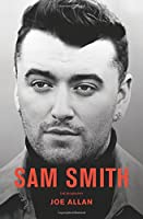 Sam Smith: The Biography