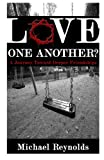 img - for Love One Another?: A Journey Toward Deeper Friendships book / textbook / text book