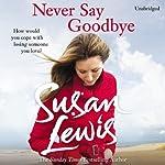 Never Say Goodbye | Susan Lewis