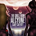 The Girls from Alcyone Audiobook by Cary Caffrey Narrated by Kristin James