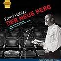Der neue Berg: Ungekürzte Live-Lesung aus dem Theater Teufelhof Basel Hörbuch von Franz Hohler Gesprochen von: Franz Hohler