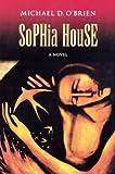 Sophia House: A Novel (Children of the Last Days)