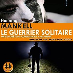 Le guerrier solitaire | Livre audio