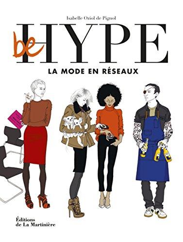 Be hype, la mode en réseaux