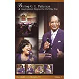 Singing the Old Time Way 2 ~ Bishop G.E. Patterson