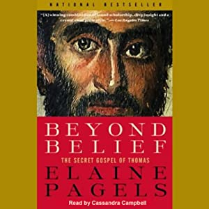 Beyond Belief: The Secret Gospel of Thomas | [Elaine Pagels]