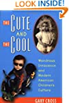 The Cute and the Cool: Wondrous Innoc...