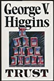 Trust (0233985131) by Higgins, George V.