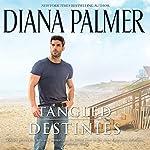 Tangled Destinies   Diana Palmer
