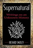 img - for Supernatural: Writings on an Unknown History book / textbook / text book