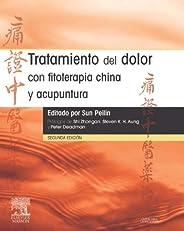 Tratamiento del dolor con fitoterapia china y acupuntura (Spanish Edition)
