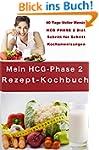 Mein HCG-Phase 2 Rezept-Kochbuch: Es...
