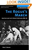 The Rogue's March: John Riley and the St. Patrick's Battalion, 1846-48 (The Warriors)