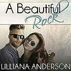 A Beautiful Rock (       ungekürzt) von Lilliana Anderson Gesprochen von: Tom Bromhead, Cat Gould