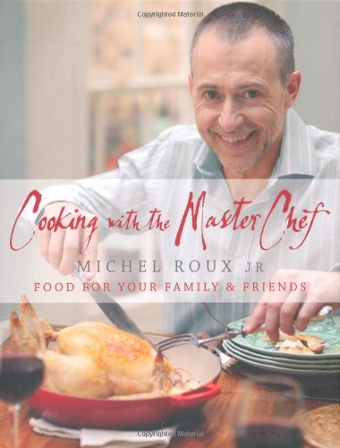Image of Cooking with the MasterChef: Food for Your Family & Friends