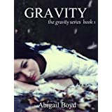 Gravity (Gravity Series #1) (The Gravity Series) ~ Abigail Boyd