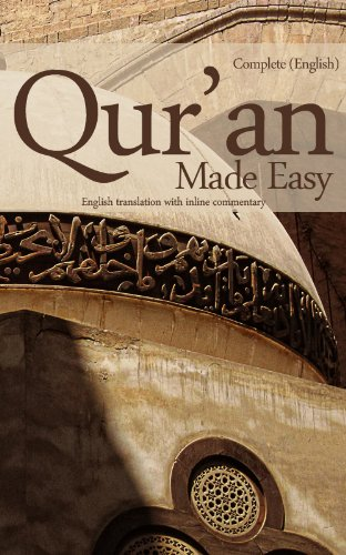 Quran Made Easy: Complete English Translation with Inline Commentary, by Mufti Afzal Hoosen Elias