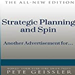 Strategic Planning and Spin: Another Advertisement for... (Bigshots' Bull) | Pete Geissler