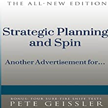 Strategic Planning and Spin: Another Advertisement for... (Bigshots' Bull) (       UNABRIDGED) by Pete Geissler Narrated by Julie Eickhoff