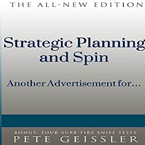 Strategic Planning and Spin: Another Advertisement for... (Bigshots' Bull) Audiobook