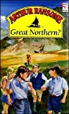 Great Northern? (Red Fox older fiction) (0099964007) by Arthur Ransome