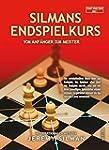 Silmans Endspielkurs: Vom Anf�nger zu...