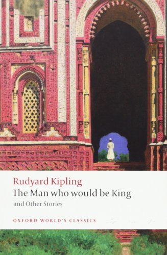 The Man Who Would Be King and Other Stories (Oxford...
