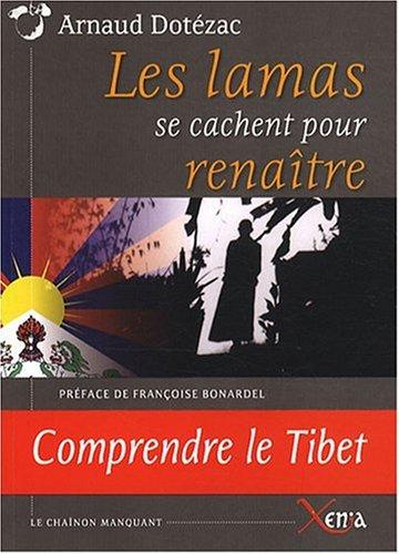 Les Lamas se cachent pour renaître Arnaud Dotézac