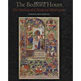 The Bedford Hours: The Making of a Medieval Masterpieceby Eberhard Konig
